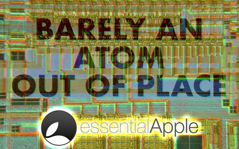 Essential Apple Podcast 57: Barely An Atom Out Of Place